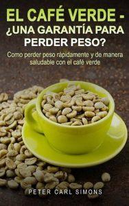 venta del libro el café verde, una guía para perder peso, cafe verde opiniones, como tomar cafe verde, propiedades del cafe verde, green coffee, cafe verde, café verde, coffee green